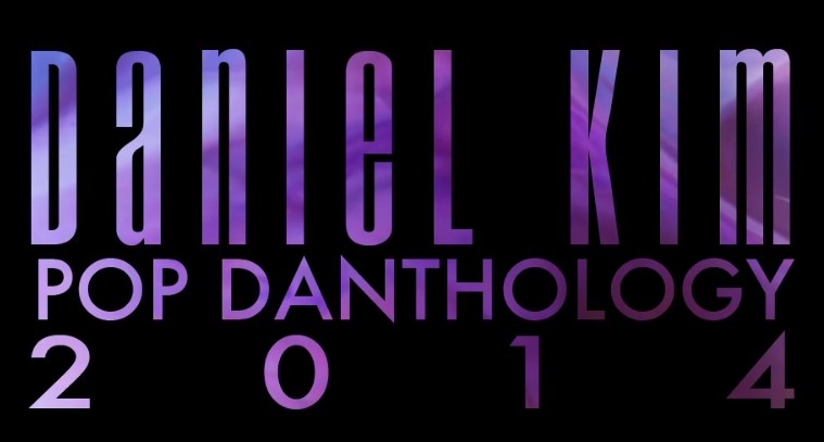 Daniel Kim Pop Danthology 2014 Music Video